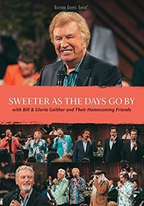 Sweeter As The Days Go By , Bill & Gloria Gaither