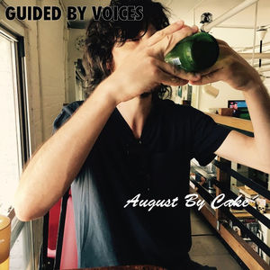 August By Cake , Guided by Voices