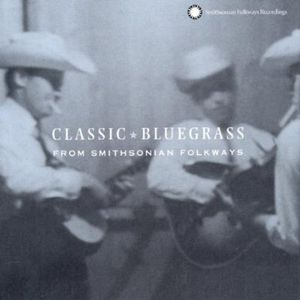 Classic Bluegrass from Smithsonian Folkways /  Various , Various Artists