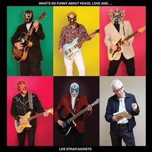 What's So Funny About Peace Love & Los Straijacket , Los StraitJackets
