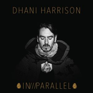 In/ / / parallel , Dhani Harrison