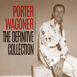 The Definitive Collection , Porter Wagoner
