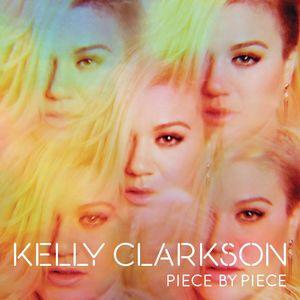 Piece By Piece , Kelly Clarkson
