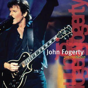 Premonition , John Fogerty
