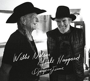 Django & Jimmie , Willie Nelson and Merle Haggard