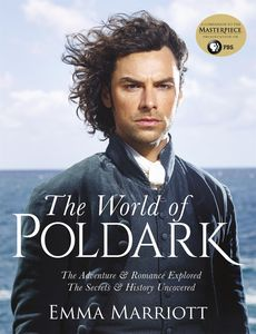 The World of Poldark: The Adventure & Romance Explored, The Secrets & History Uncovered