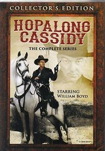 Hopalong Cassidy: The Complete Television Series , William Boyd