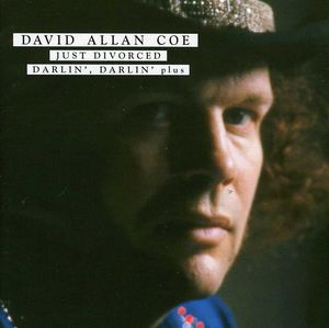 Just Divorced/ Darlin' Darlin' Plus , David Allan Coe