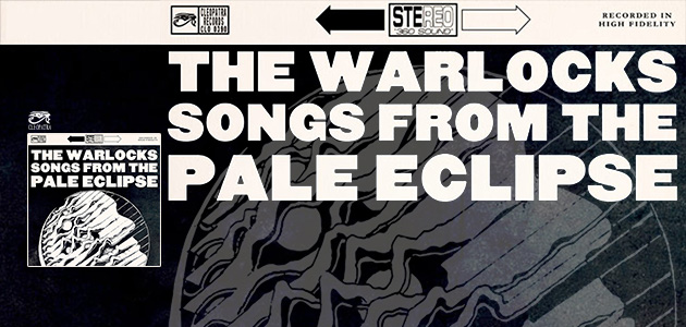 WARLOCKS / SONGS FROM THE PALE ECLIPSE