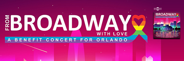 From Broadway With Love - A Benefit Concert for Orlando /  Various From Broadway With Love