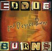 Burns, Eddie : Second Degree Burns
