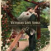 Victorian Love Songs: Instrumental Victorian Era