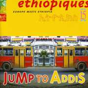 Ethiopiques 15: Jump to Addis /  Various
