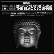 Buddha Lounge Renditions of Metallica