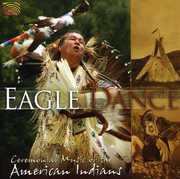 Eagle Dance: Ceremonial Music of American Indians