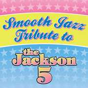 Jackson 5 Smooth Jazz Tribute /  Various