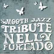 Smooth Jazz Tribute Nelly Furtado /  Various