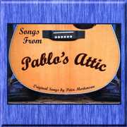 Songs from Pablos Attic