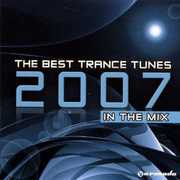 Best Trance Tunes 2007 in the Mix /  Various [Import]