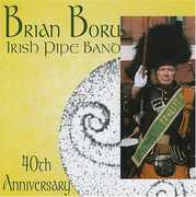 Brian Boru Irish Pipe Band 40th Anniversary