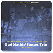 Bud Mathis Sunset Trip 63-67: Take the Brain /  Various