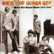 Where You Gonna Go: Motor City Garage Bands /  Various