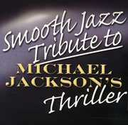 Smooth Jazz Tribute to Michael Jackson's /  Various