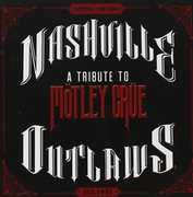 Nashville Outlaws: A Tribute to Motley Crue /  Various