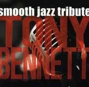 Tony Bennett Smooth Jazz Tribute /  Various