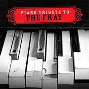 Piano Tribute to the Fray /  Various