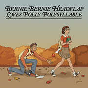 Bernie Bernie Headflap Loves Polly Polysyllable