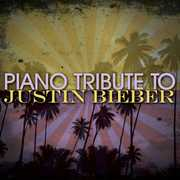 Piano Tribute to Justin Bieber /  Various
