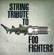 String Tribute to Foo Fighters /  Various