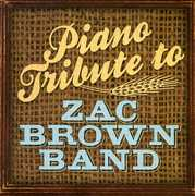 Piano Tribute to Zac Brown Band /  Various