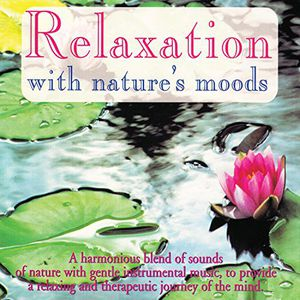 Relaxation with Nature's Moods /  Various