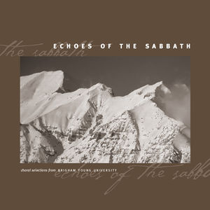 Echoes of the Sabbath - Choral Selections from