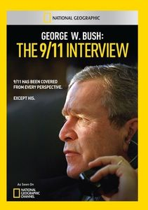 George w. Bush: The 9/ 11 Interview