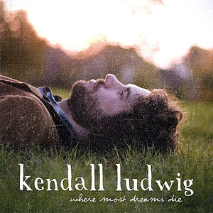 Ludwig, Kendall : Where Most Dreams Die