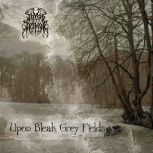 Upon Bleak Grey Fields [Import]