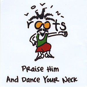 Dance Your Neck & Praise Him