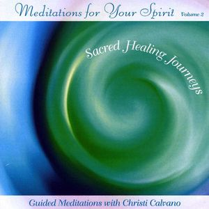 Meditations for Your Spirit 2: Sacred Healing Jour