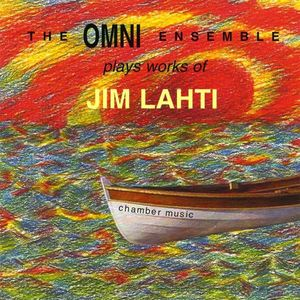 Omni Ensemble Plays Works of Jim Lahti-Chamber Music