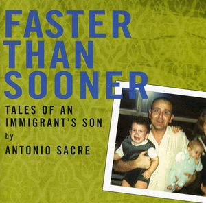 Faster Than Sooner-Tales of An Immigrants Son
