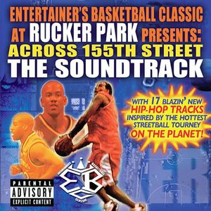 Across 155th St.: The Ebc at Rucker Park (Original Soundtrack) [Explicit Content]