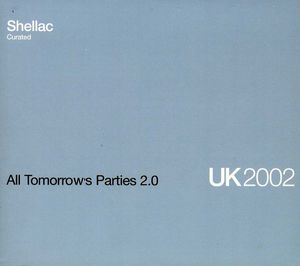 All Tomorrow's Parties 2.0: Shellac Curated /  Various