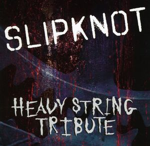 Slipknot Heavy String Tribute /  Various