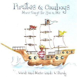 Pirates & Cowboys More Songs for You & Me