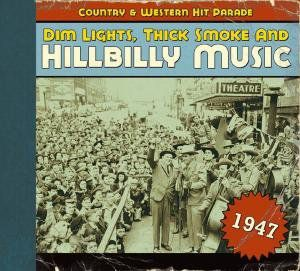 1947-Dim Lights Thick Smoke & Hilbilly Music Count