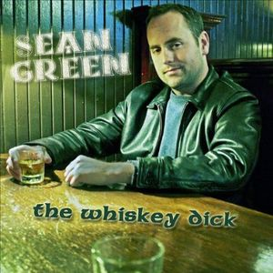 Sean Green the Whiskey Dick