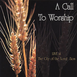 Call to Worship: Live! at the City of the Lord Zio